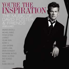 You're The Inspiration: The Music Of David Foster And Friends (Deluxe) [Live] (Deluxe; Live)