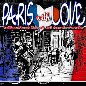 Paris with Love: Traditional French Sidewalk Cafe Accordion Favorites