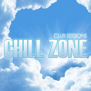 Club Sessions Chill Zone