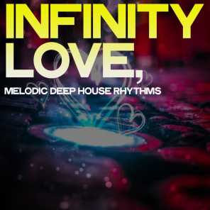Infinity Love (Melodic Deep House Rhythms)