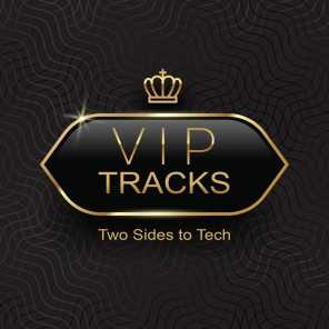 VIP Tracks: Two Sides to Tech