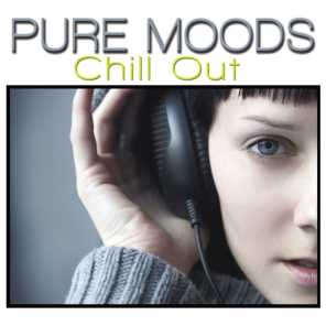 Pure Moods Chill Out