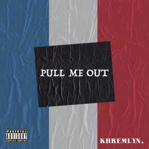 Pull Me Out (feat. iV & AG)