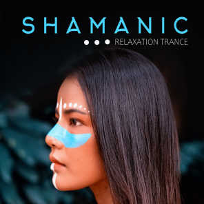 Shamanic Relaxation Trance: New Age Music Perfect for Spa, Wellness, Study, Sleep, Meditation or Relaxation, Sounds of Forest, Birds, Native Instrumental Sounds, Inner Harmony & Balance