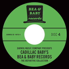 Cadillac Baby's Bea & Baby Records Definitive Collection, Vol. 4