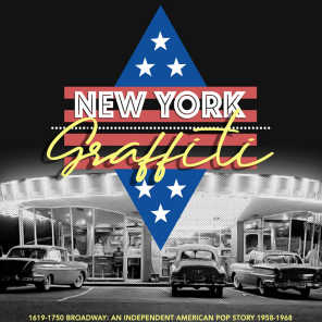 New York Graffiti (1619-1750 Broadway: an Independent American Pop Story 1958-1968)