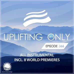 Uplifting Only Episode 366 [All Instrumental]