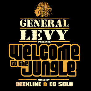 General Levy presents Welcome To The Jungle + Mix by Deekline & Ed Solo