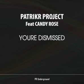 Youre Dismissed (feat. Candy Rose)