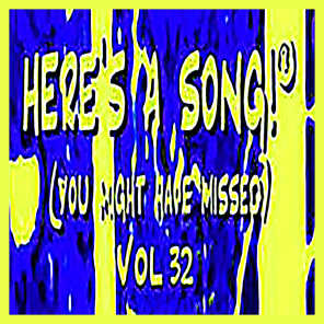 Here's a Song! (You Might Have Missed), Vol. 32