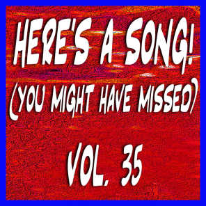 Here's a Song! (You Might Have Missed), Vol. 35