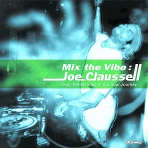 Mix the Vibe: Joe Claussell Over 140 Minutes of Spiritual Journey