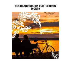 Heartland Desires for February Month