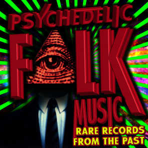 Psychedelic Folk Music - Rare Records from the Past