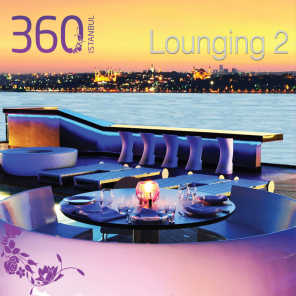 360 Istanbul Lounging, Vol.2