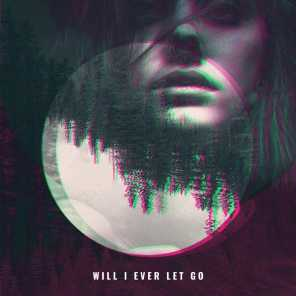 Will I Ever Let Go (feat. Fawlin)