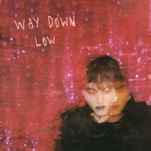Way Down Low