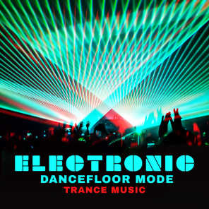 Electronic Dancefloor Mode – Trance Music