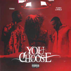 You Choose (feat. Tory Lanez)