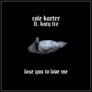 Lose You to Love Me (feat. Katy Tiz)