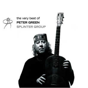 The Very Best of Peter Green/The Splinter Group