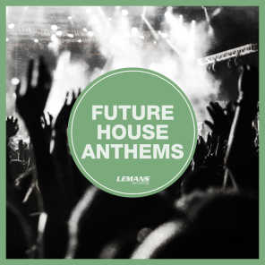 Future House Anthems