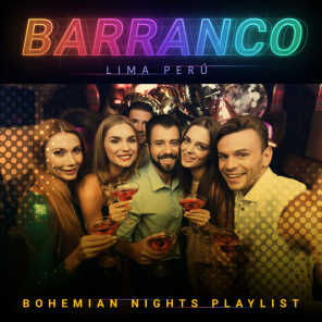 Barranco (Lima / Perú): Bohemian Nights Playlist
