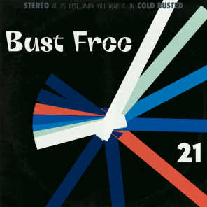 Bust Free 21