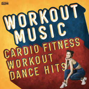 Cardio Fitness Workout Dance Hits