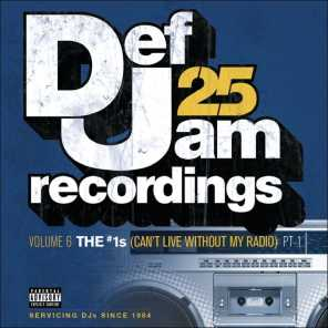 Def Jam 25, Vol. 6: THE # 1's (Can't Live Without My Radio) Pt. 1