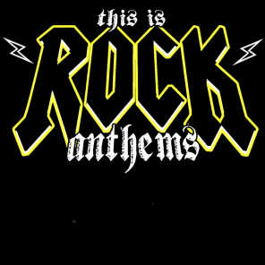 This is Rock Anthems