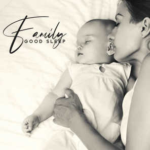 Family Good Sleep – Gentle Sleep Music, Family Rest, Ambient Deep Sounds, Instrumental Melodies, New Age 2020, Home Rest