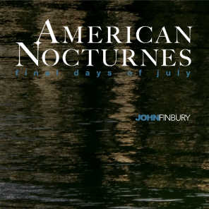 American Nocturnes: Final Days of July (feat. Tim Ray & Eugene Friesen)