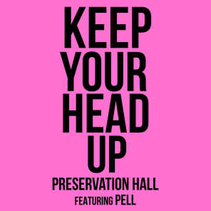Keep Your Head Up (feat. Pell)