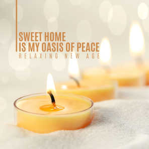 Sweet Home is My Oasis of Peace – Relaxing New Age