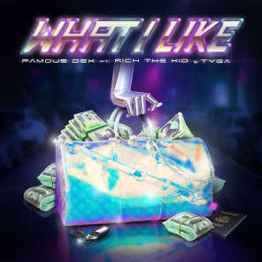What I Like (feat. Rich The Kid & Tyga)