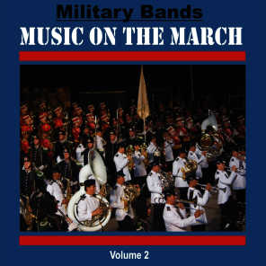 Military Bands - Music on the March, Vol. 2