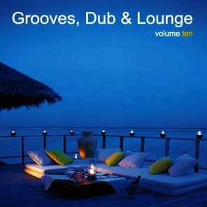 Grooves, Dub & Lounge Vol. 10