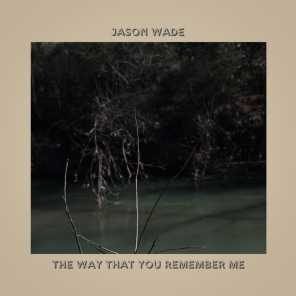 The Way That You Remember Me