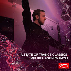 A State Of Trance Classics - Mix 003: Andrew Rayel