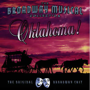 Oklahoma! - Performed By The Original Broadway Cast