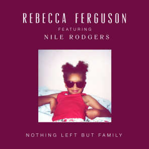 Nothing Left But Family (feat. Nile Rodgers)