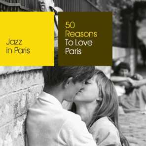 Jazz in Paris: 50 Reasons To Love Paris