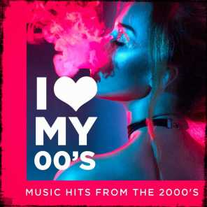 I love my 00's! - Music Hits from the 2000's