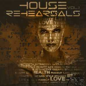 House Rehearsals, Vol. 1