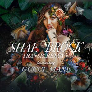 Transparency (feat. Gucci Mane)