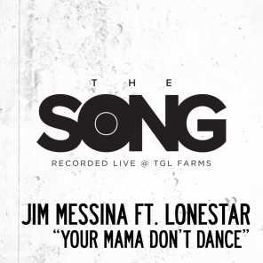 Your Mama Don't Dance (The Song Recorded Live @ TGL Farms) [feat. Lonestar]