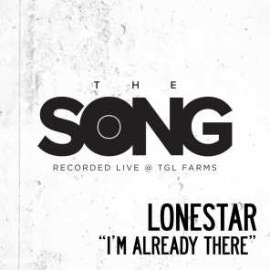 I'm Already There (The Song Recorded Live @ TGL Farms)