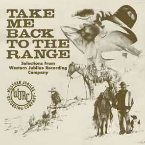 Take Me Back to the Range: Selections from Western Jubilee Recording Company
