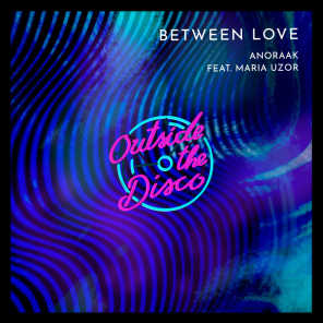 Between Love (feat. Maria Uzor)